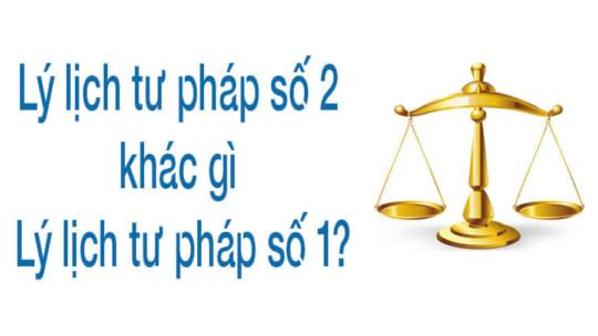Cách nào để phân biệt lý lịch tư pháp số 2 khác gì số 1?